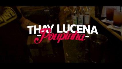 Thay Lucena - Poupinha