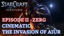 Starcraft: Remastered - Episode II - Zerg - Cinematic: The Invasion of Aiur