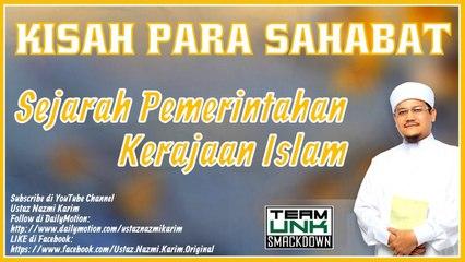 Ustaz Nazmi Karim: Sejarah Kerajaan Islam