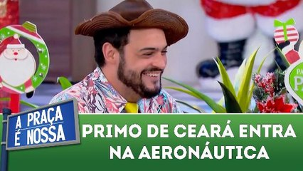 Primo de Ceará entra na Aeronáutica