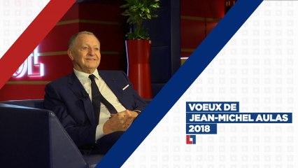 Les voeux du président Jean-Michel Aulas pour 2018