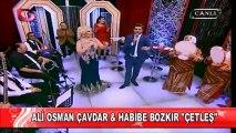 Ali Osman Çavdar & Habibe Bozkır - Çetleş [Flash Tv - Evlere Şenlik]