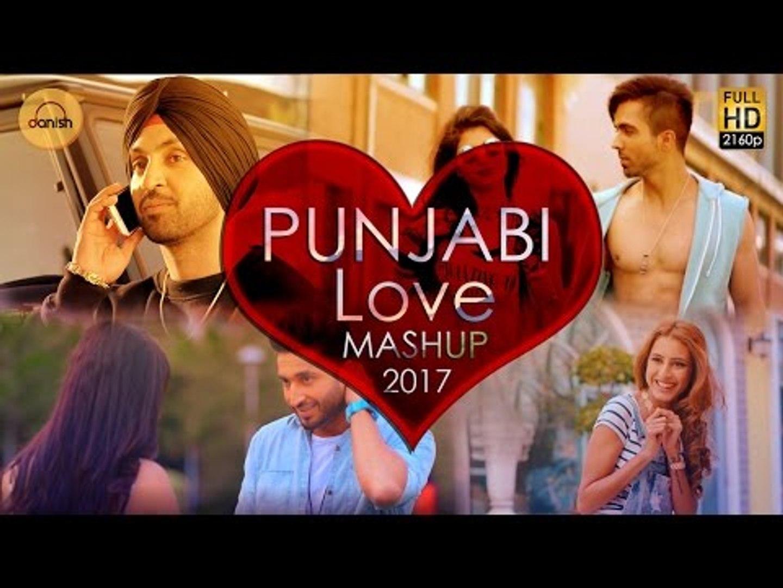 Punjabi Love Mashup 2017 - DJ Danish - Best Punjabi Mashup - Official Latest Punjabi Song 2017