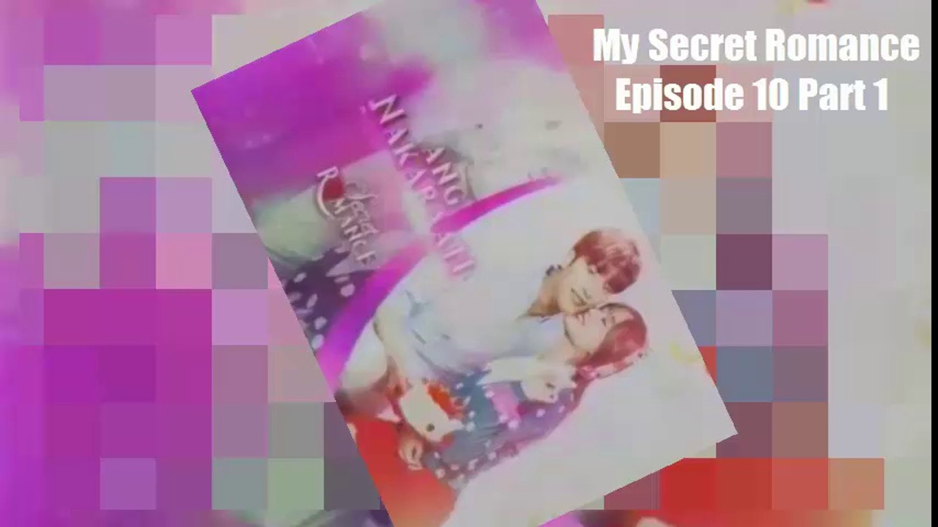 My Secret Romance Tagalog Dubbed Ep10 Part 1