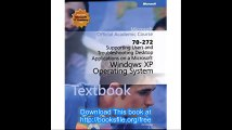 Supporting Users and Troubleshooting Desktop Applications on a Microsoft Windows XP Operating System (Exam 70-272) Packa