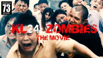 KL24: Zombies [Feature Film] by James Lee, Gavin Yap & Shamaine Othman