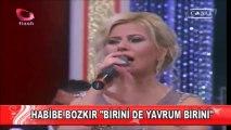 Habibe Bozkır - Birinide Yavrum Birini [Flash Tv - Evlere Şenlik]