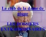 Le club de la dame de pique EP:44 / Les Dossiers Extraordinaires de Pierre Bellemare