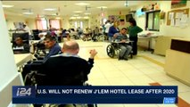 i24NEWS DESK   U.S. will not renew J'lem hotel lease after 2020   Tuesday, December 26th 2017