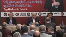 Hak-İş Genel Başkanı Arslan - Taşeron İşçilere Kadro Düzenlemesi - Ankara
