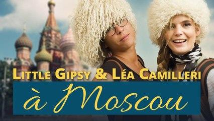 Léa Camilleri et Little Gipsy à Moscou