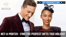 NET-A-PORTER & MR PORTER Find The Perfect Gifts to Party With The Porters | FashionTV | FTV