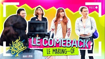 Le Come Back - Le Making-Of - LE LATTE CHAUD