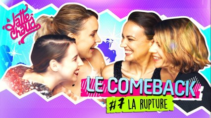 Le Come Back - La Rupture - LE LATTE CHAUD