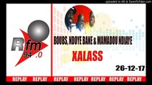 Replay Audio : XALASS - Pr : Dj Boubs, NDoye Bane & Mamadou Mouhamed Ndiaye - 26 Décembre 2017