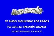 Valentin Elizalde - Te ando siguiendo los pasos (Karaoke)