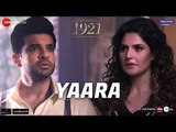Yaara | 1921 | Zareen Khan & Karan Kundrra | Arnab Dutta | Harish Sagane | Vikram Bhatt