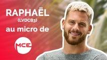 """Raphaël (LVDCB3): """"Je n'ai jamais eu confiance aux femmes !"""""""