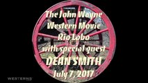 John Wayne Rio Lobo Western Movie Paramount Theatre Dean Smith On The Trail with Westerns On The Web