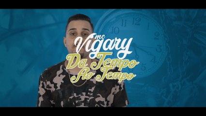 MC Vigary - Dar Tempo Ao Tempo
