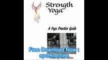 A Yoga Practice Guide for the Everyday Yogi! A Teacher Training Manual for the Yoga Teacher WithIn