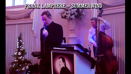 """""""The Summer Wind"""" Washington D.C. - Virginia crooner Frank Lamphere and his trio 2017"""