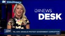 i24NEWS DESK | Tel Aviv: Israelis protest government corruption | Saturday, December 30th 2017