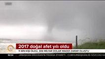 2017 doğal afet yılı oldu