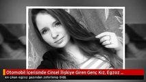 Otomobil İçerisinde Cinsel İlişkiye Giren Genç Kız, Egzoz Gazından Zehirlenip Öldü
