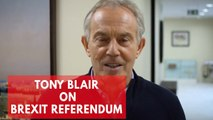 Tony Blair on Brexit: 'British people have a right to think again'