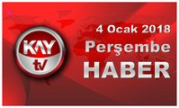 4 Ocak 2018 Kay Tv Haber
