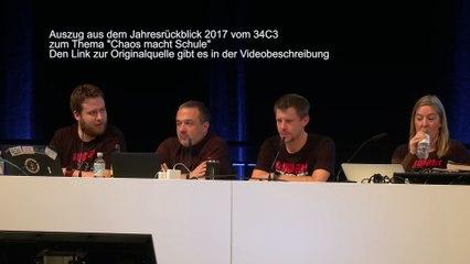 """Sehr interessantes Statement vom CCC im Jahresrückblick 2017 während des 34C3 zum Thema """"Chaos macht Schule"""""""