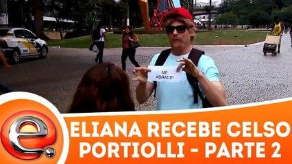 Eliana entrevista Celso Portiolli - 31.12.17 - Parte 2