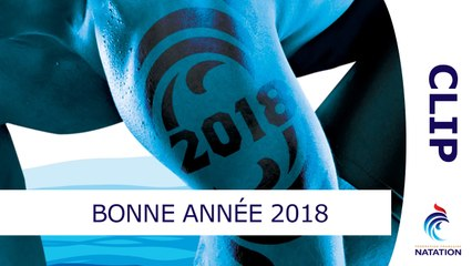 La FFN vous présente ses meilleurs voeux pour 2018
