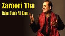 Zaroori Tha   Rahat Fateh Ali Khan   HD Video Song