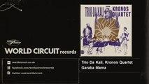 Trio Da Kali, Kronos Quartet - Garaba Mama
