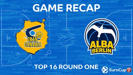 7DAYS EuroCup Highlights Top 16, Round 1: Gran Canaria 100-81 ALBA