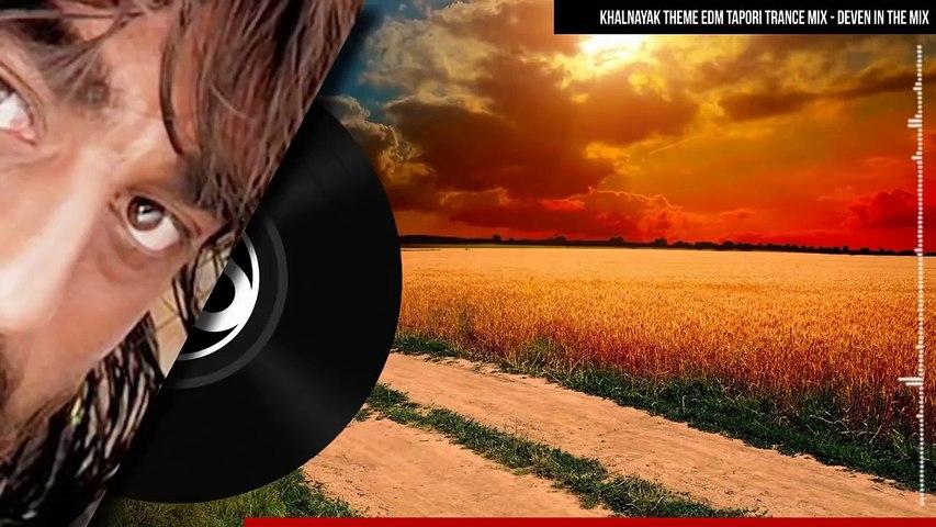 #1 DJ SONG KHALNAYAK THEME EDM TAPORI TRANCE MIX DEVEN IN THE MIX I DJ LEMON AND new dj mp3 song   Godialy.com