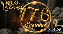 El Rico y Lázaro Español (Capítulo.176)