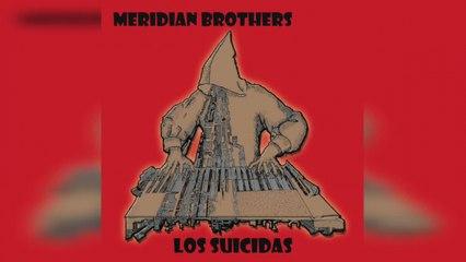 Meridian Brothers - Los Suicidas (Full Album Stream)