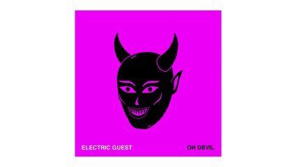 Electric Guest - Oh Devil (feat. Devin Di Dakta) [Radio Version]