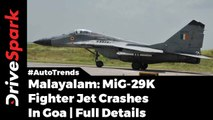 [Malayalam] MiG-29K FighterJet Crashed In Goa - DriveSpark