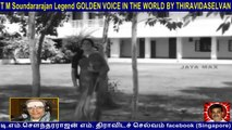 T M Soundararajan Legend GOLDEN VOICE IN THE WORLD BY THIRAVIDASELVAN  VOL  41