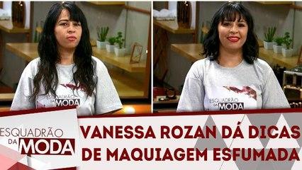 Vanessa Rozan dá dicas para maquiagem esfumada