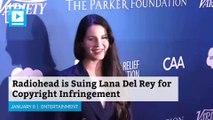 Radiohead is Suing Lana Del Rey for Copyright Infringement
