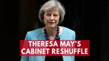 Theresa May's Cabinet Reshuffle: Who's in, Who's Out