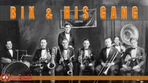 Bix Beiderbecke - Bix & His Gang (and other bands too)