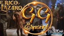 El Rico y Lázaro Español (Capítulo.99)