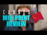 Cannes 2015: Mid-Point Review