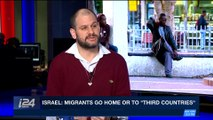 PERSPECTIVES | Israel: migrants leave or face imprisonment | Wednesday, January 10th 2018